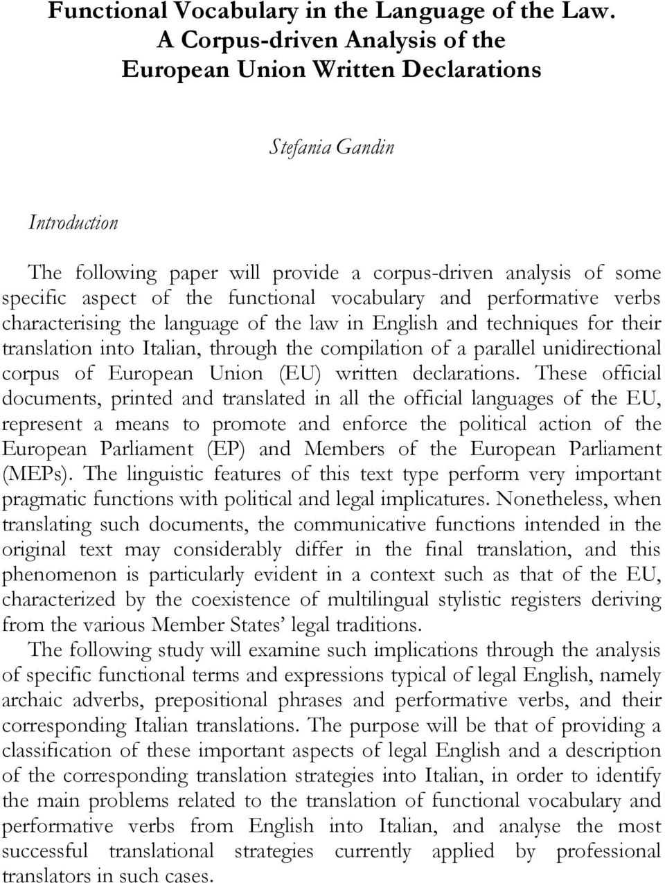 performative verbs characterising the language of the law in English and techniques for their translation into Italian, through the compilation of a parallel unidirectional corpus of European Union