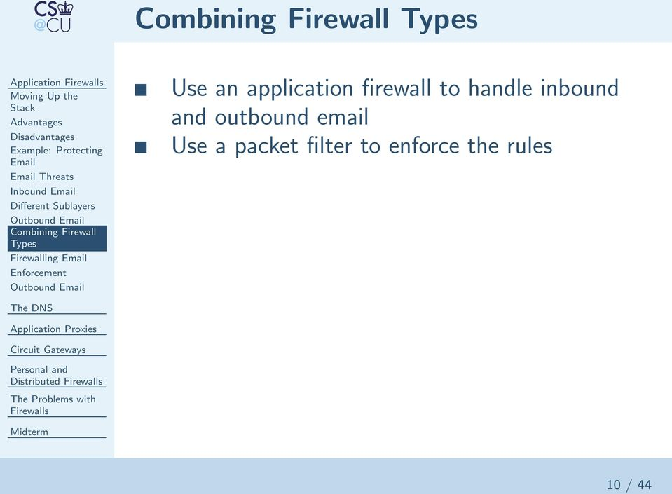 Firewall Types Firewalling Email Enforcement Use an application firewall to handle