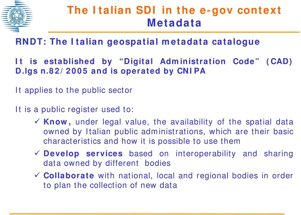 spatial data owned by Italian public administrations, which are their basic characteristics and how it is possible to use them Develop services based on