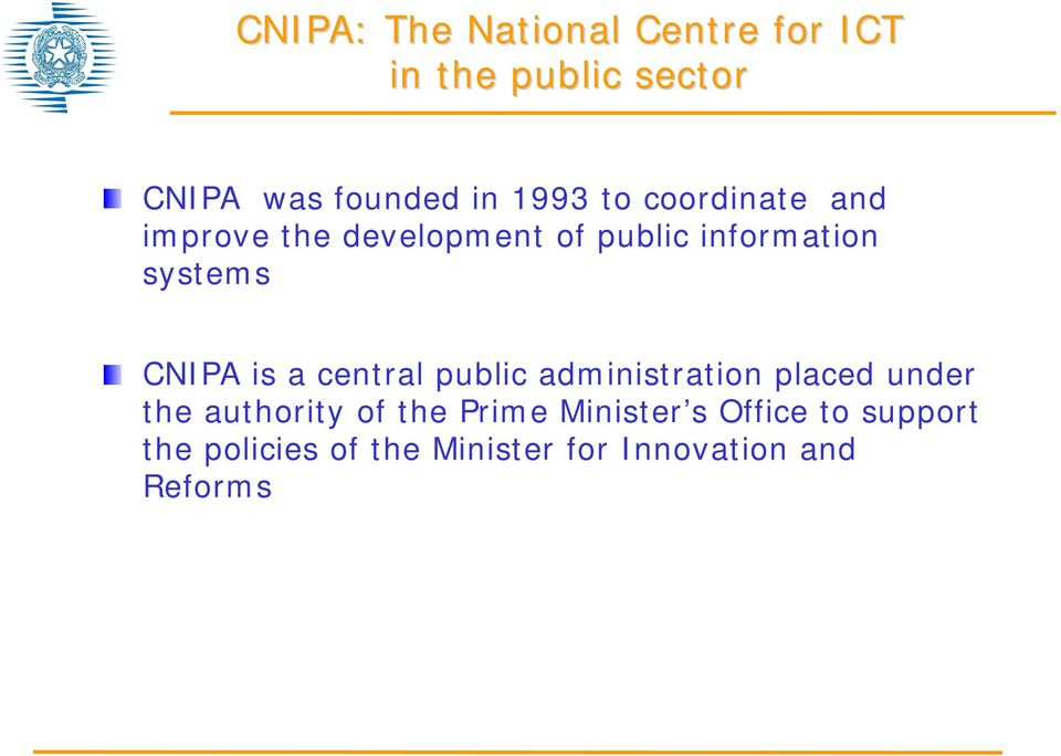 CNIPA is a central public administration placed under the authority of the