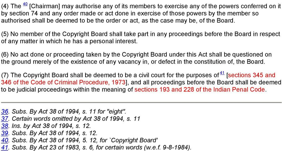 (5) No member of the Copyright Board shall take part in any proceedings before the Board in respect of any matter in which he has a personal interest.