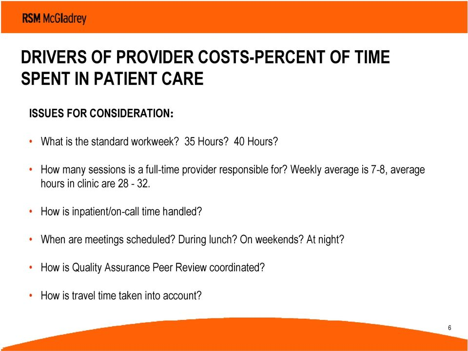 Weekly average is 7-8, average hours in clinic are 28-32. How is inpatient/on-call time handled?