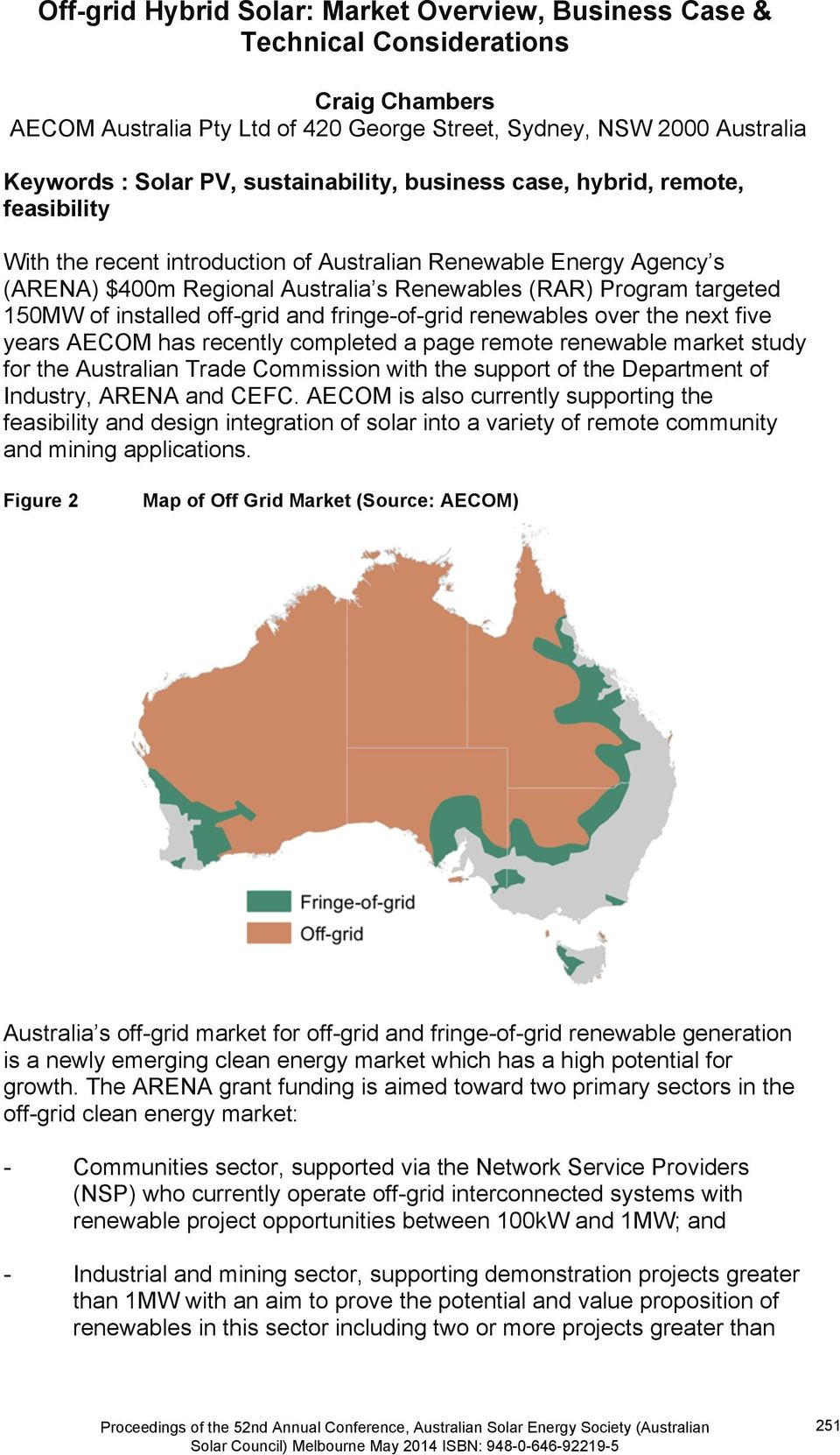 150MW of installed off-grid and fringe-of-grid renewables over the next five years AECOM has recently completed a page remote renewable market study for the Australian Trade Commission with the