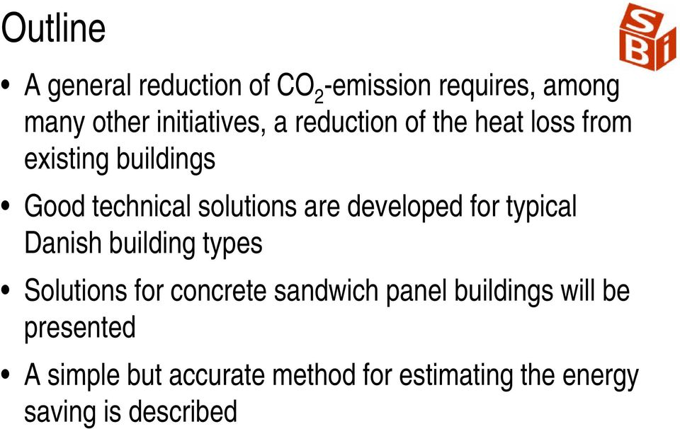 developed for typical Danish building types Solutions for concrete sandwich panel