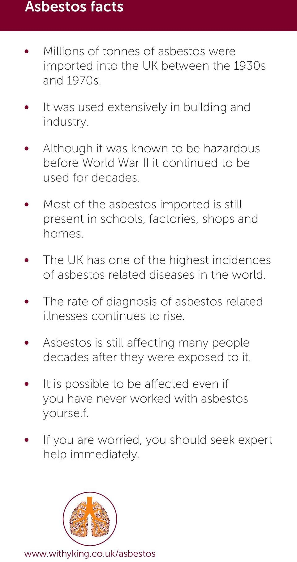 Most of the asbestos imported is still present in schools, factories, shops and homes. The UK has one of the highest incidences of asbestos related diseases in the world.