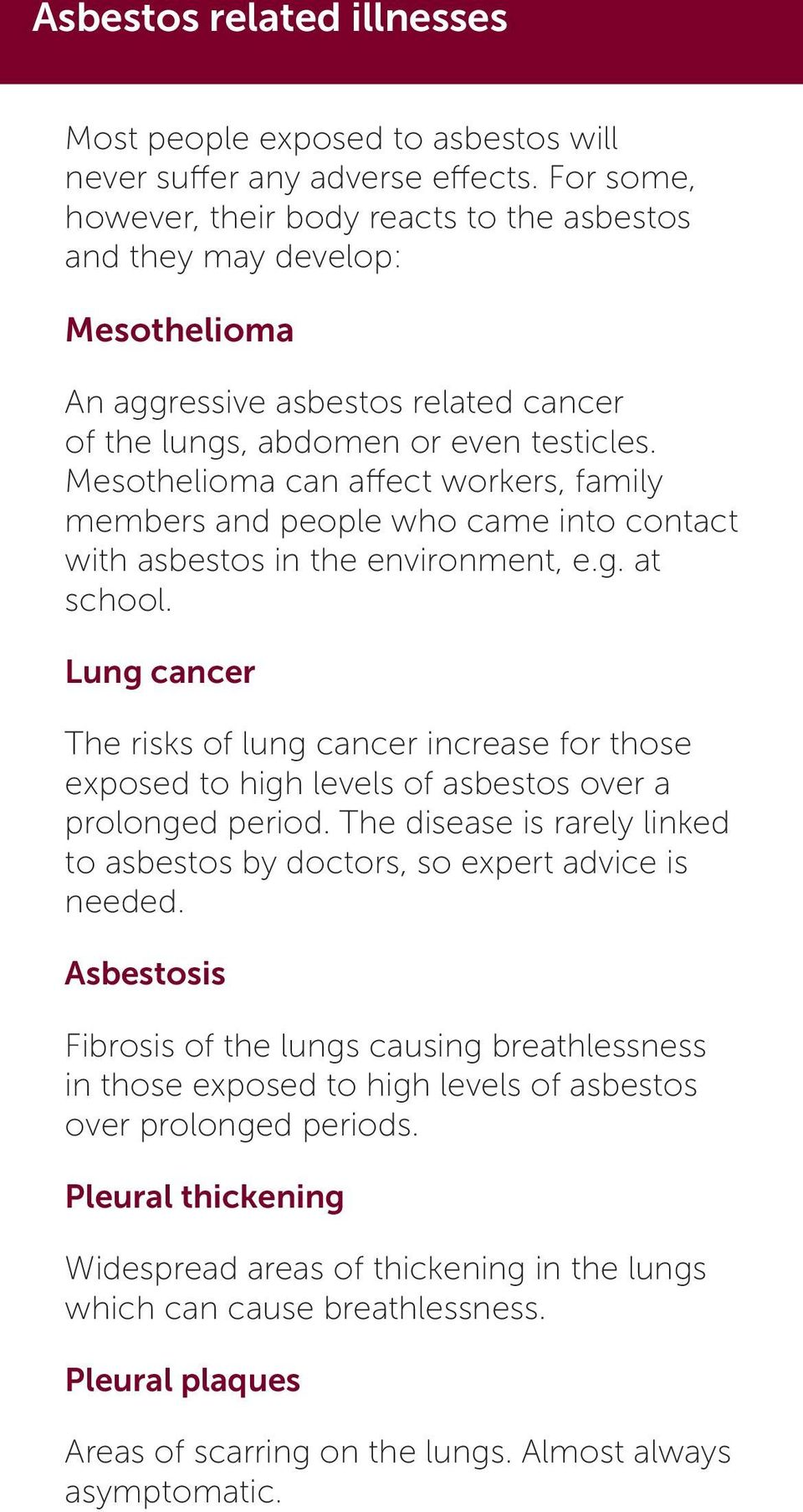 Mesothelioma can affect workers, family members and people who came into contact with asbestos in the environment, e.g. at school.