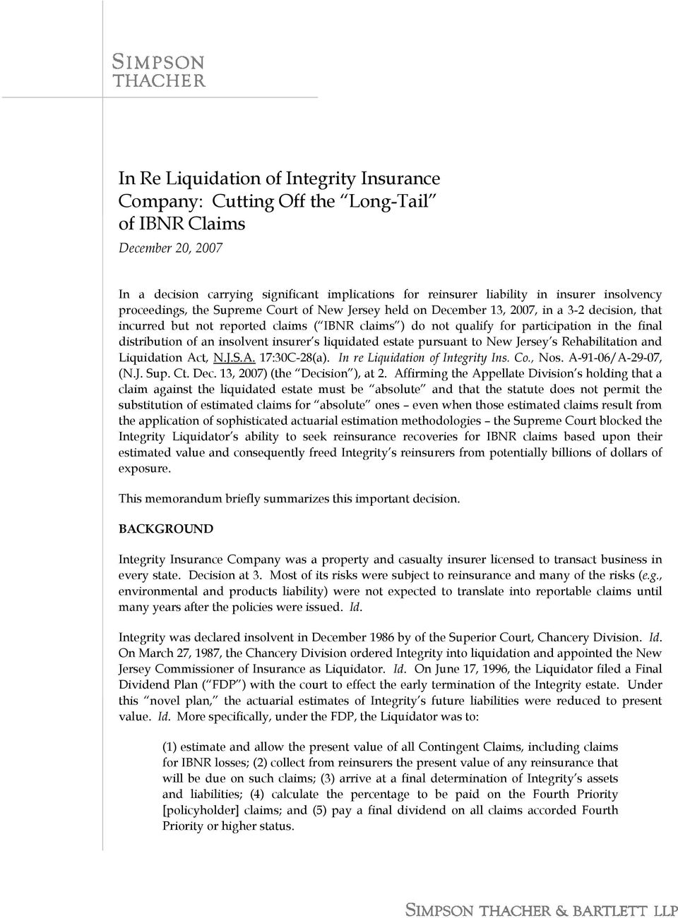 final distribution of an insolvent insurer s liquidated estate pursuant to New Jersey s Rehabilitation and Liquidation Act, N.J.S.A. 17:30C-28(a). In re Liquidation of Integrity Ins. Co., Nos.