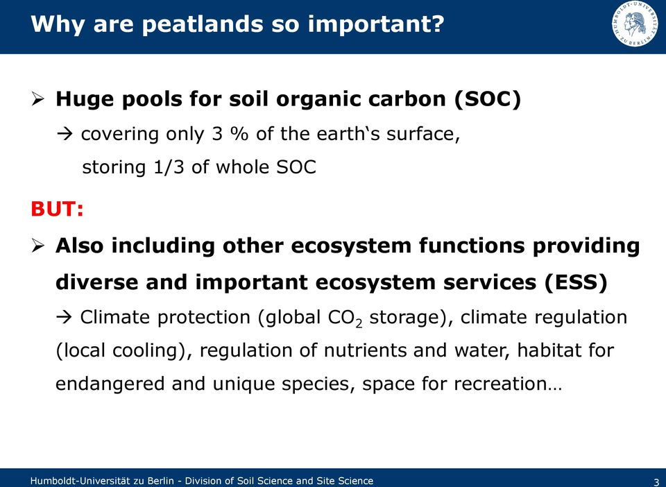 including other ecosystem functions providing diverse and important ecosystem services (ESS) Climate protection (global CO