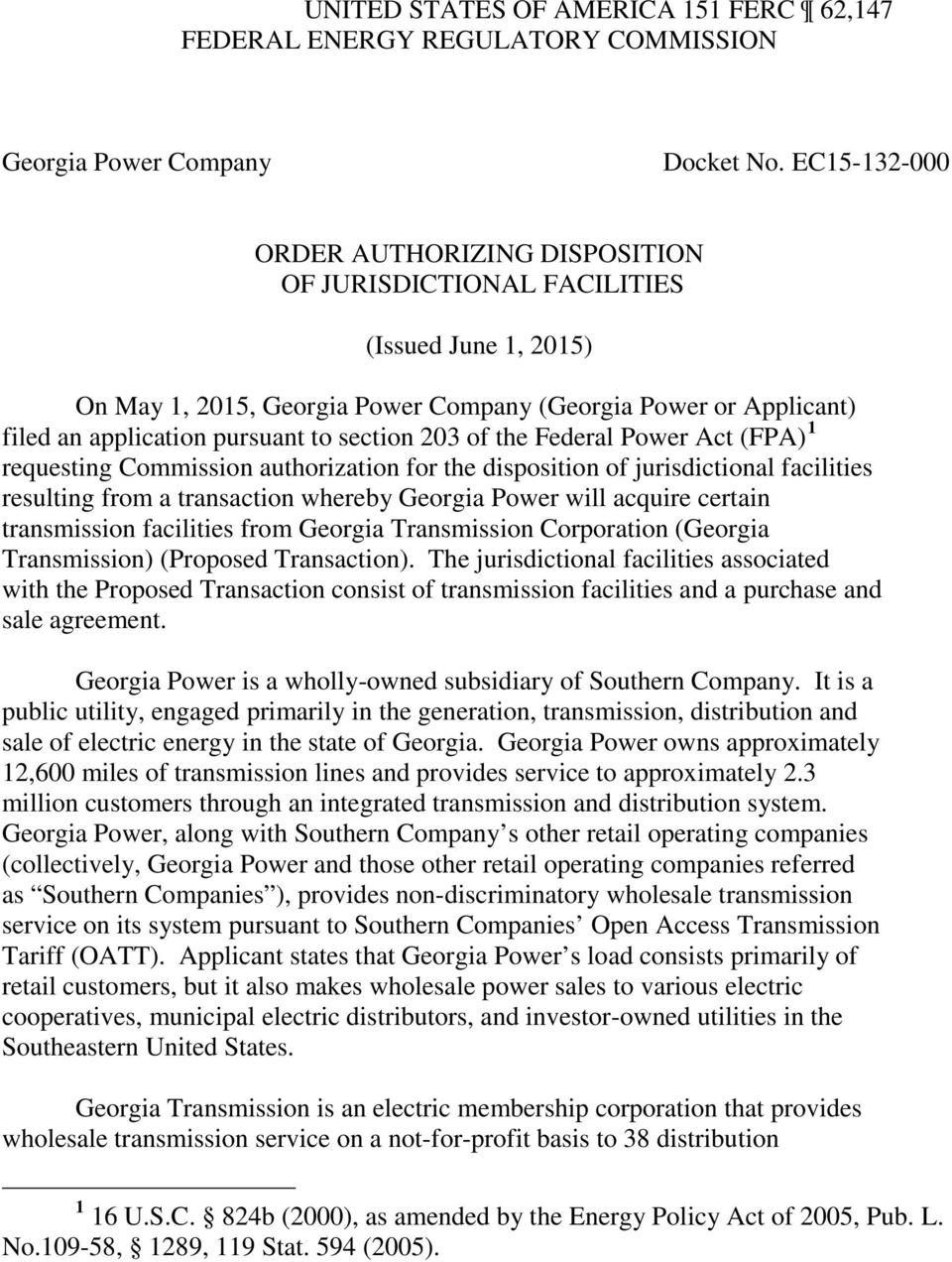 section 203 of the Federal Power Act (FPA) 1 requesting Commission authorization for the disposition of jurisdictional facilities resulting from a transaction whereby Georgia Power will acquire