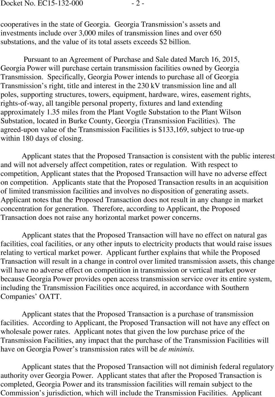 Pursuant to an Agreement of Purchase and Sale dated March 16, 2015, Georgia Power will purchase certain transmission facilities owned by Georgia Transmission.
