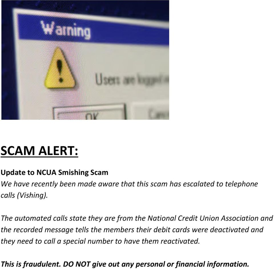 The automated calls state they are from the National Credit Union Association and the recorded message