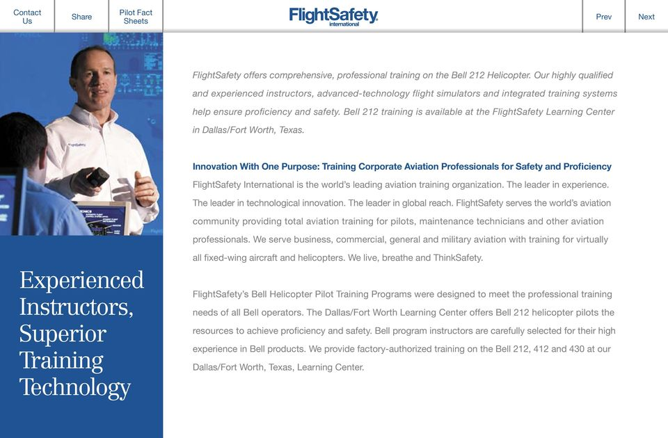 Bell 212 training is available at the FlightSafety Learning Center in Dallas/Fort Worth, Texas.