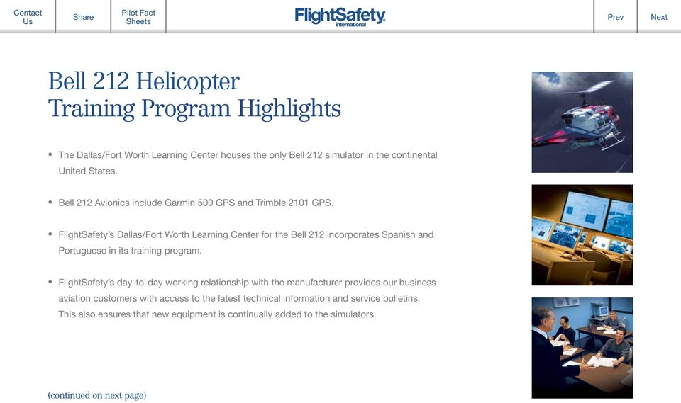 FlightSafety s Dallas/Fort Worth Learning Center for the Bell 212 incorporates Spanish and Portuguese in its training program.