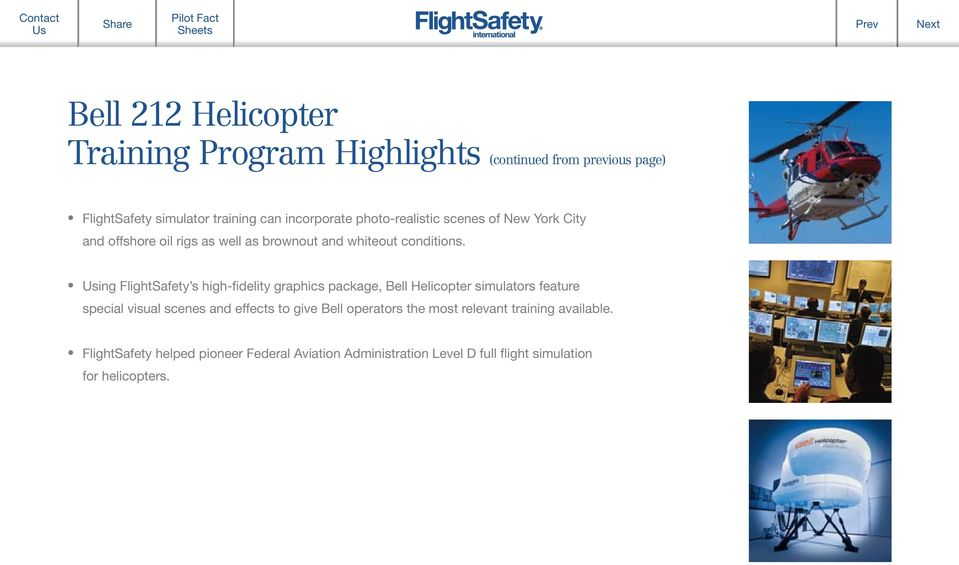 ing FlightSafety s high-fidelity graphics package, Bell Helicopter simulators feature special visual scenes and effects to give