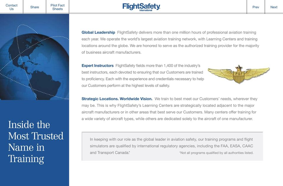 We are honored to serve as the authorized training provider for the majority of business aircraft manufacturers.