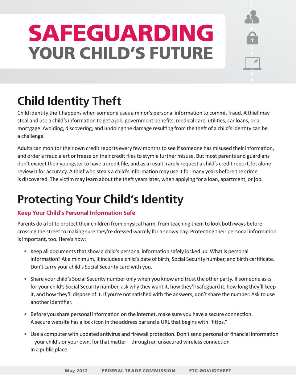 Avoiding, discovering, and undoing the damage resulting from the theft of a child s identity can be a challenge.