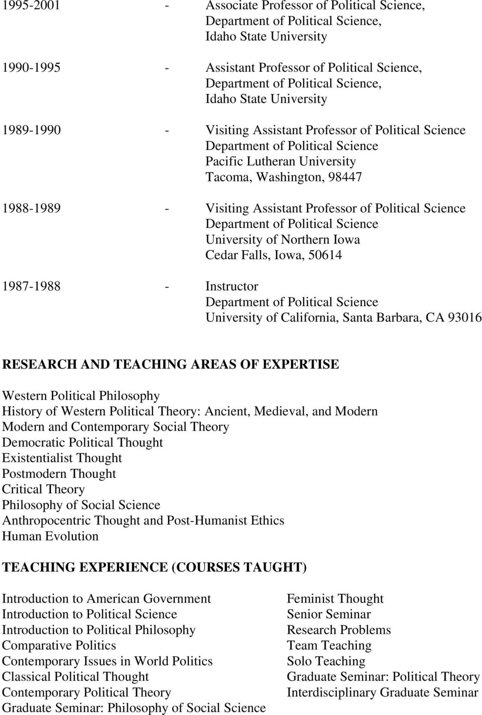 Barbara, CA 93016 RESEARCH AND TEACHING AREAS OF EXPERTISE Western Political Philosophy History of Western Political Theory: Ancient, Medieval, and Modern Modern and Contemporary Social Theory