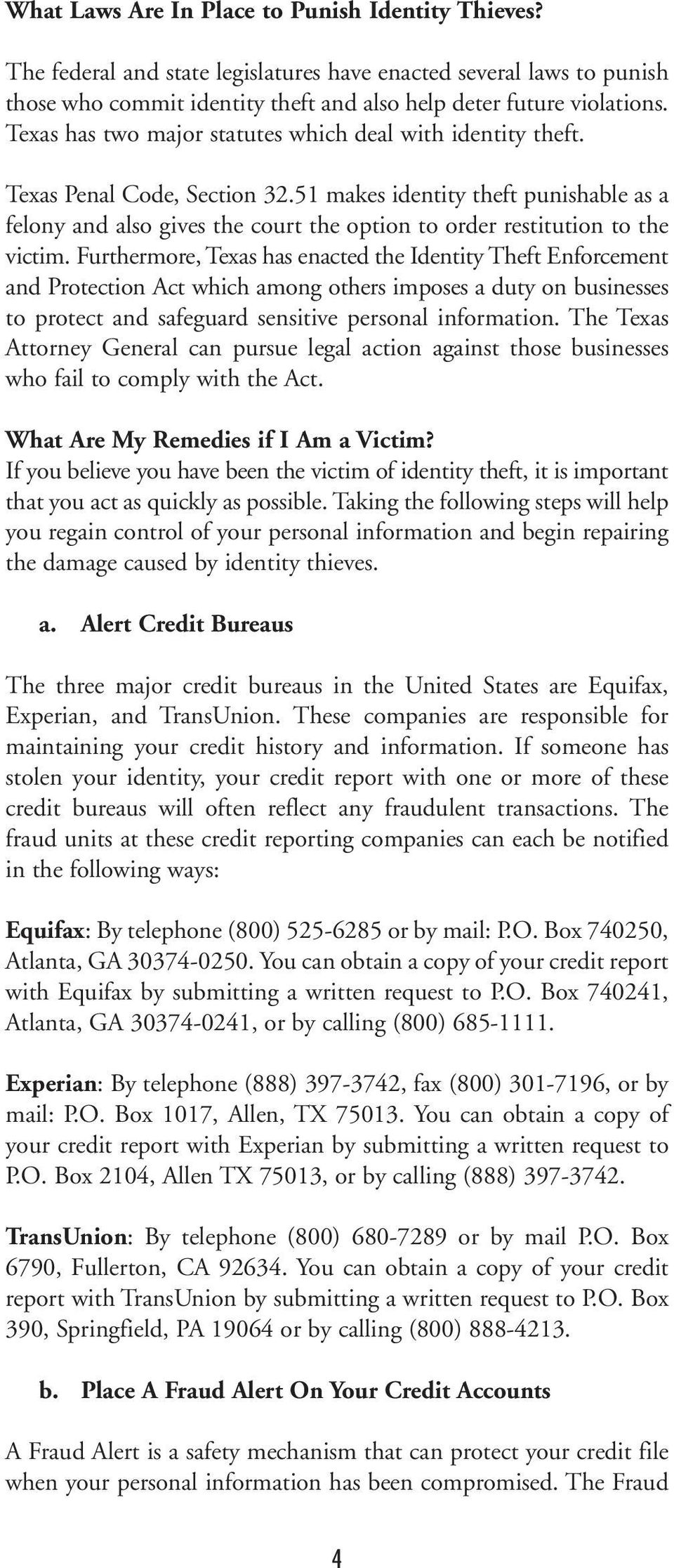 51 makes identity theft punishable as a felony and also gives the court the option to order restitution to the victim.