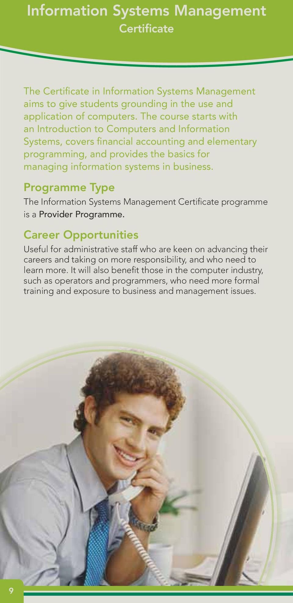 business. Programme Type The Information Systems Management Certificate programme is a Provider Programme.