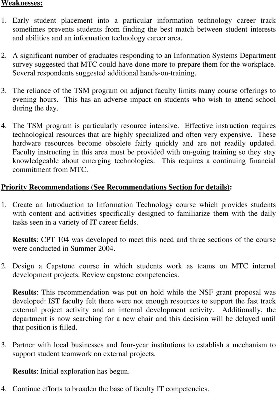 technology career area. 2. A significant number of graduates responding to an Information Systems Department survey suggested that MTC could have done more to prepare them for the workplace.