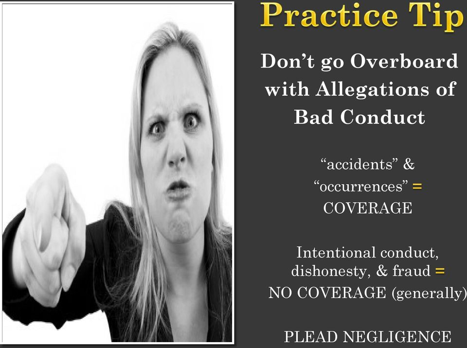 COVERAGE Intentional conduct, dishonesty,