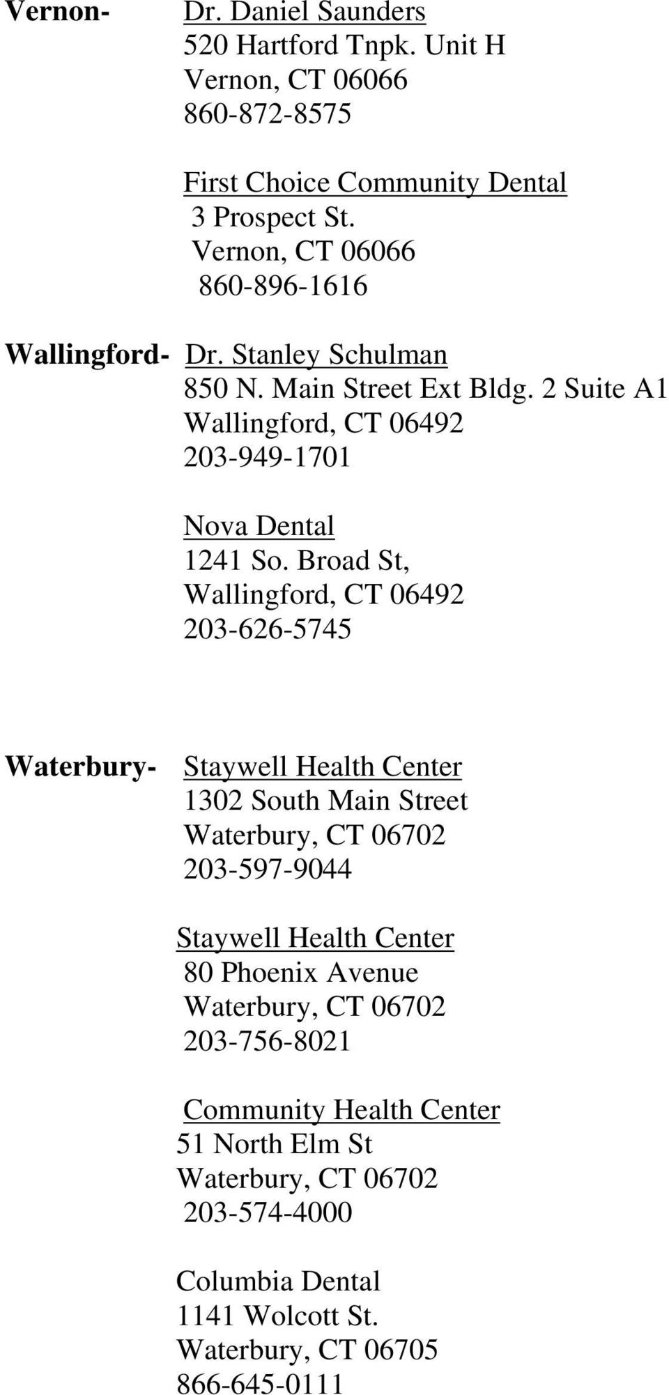 2 Suite A1 Wallingford, CT 06492 203-949-1701 Nova Dental 1241 So.