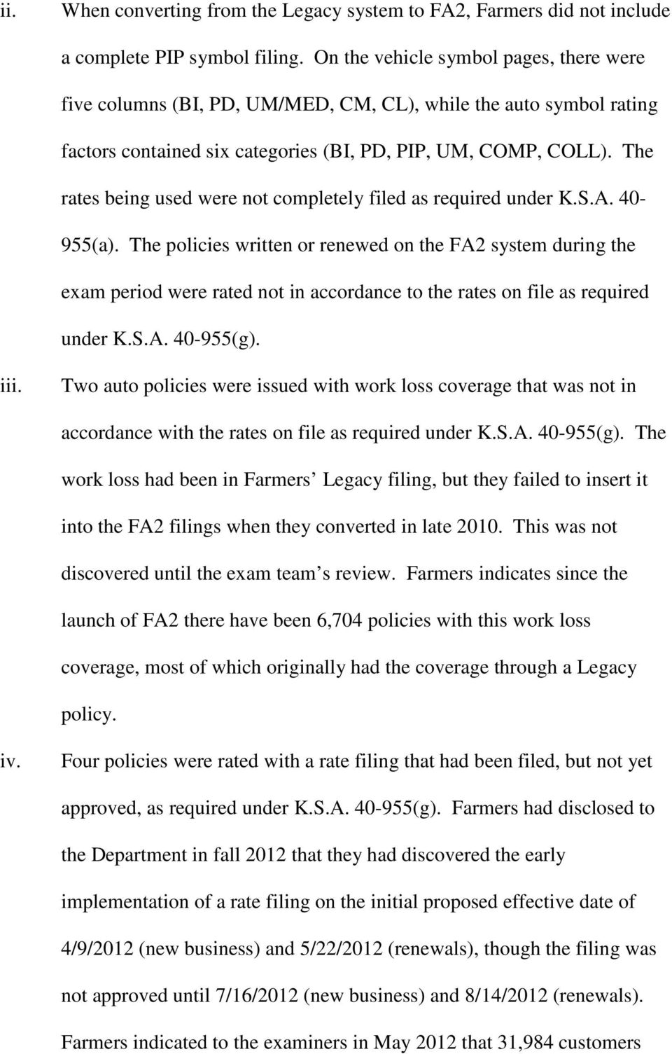 The rates being used were not completely filed as required under K.S.A. 40-955(a).