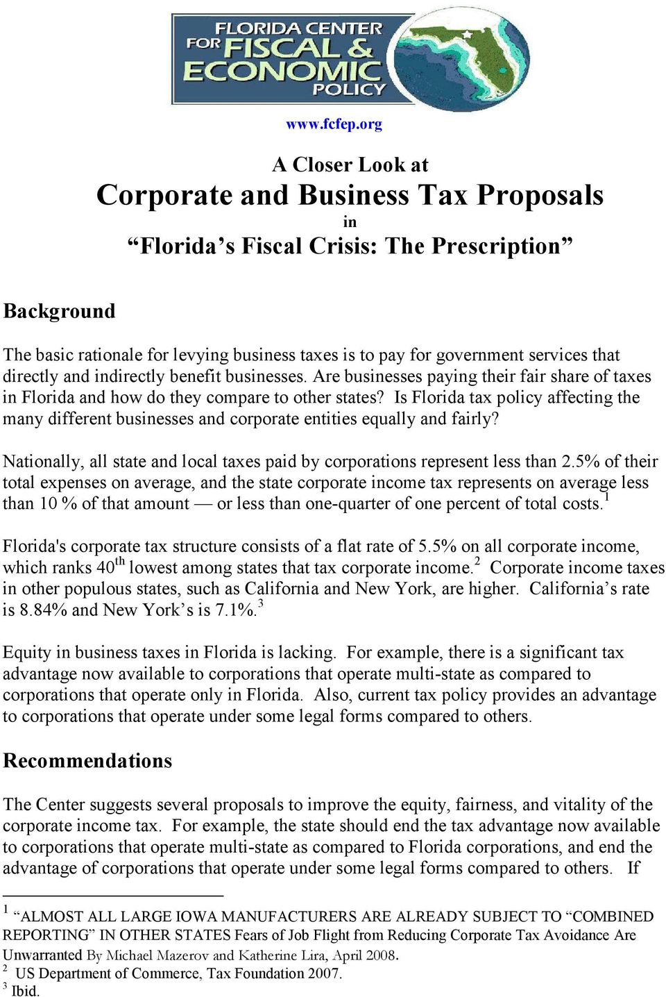 directly and indirectly benefit businesses. Are businesses paying their fair share of taxes in Florida and how do they compare to other states?