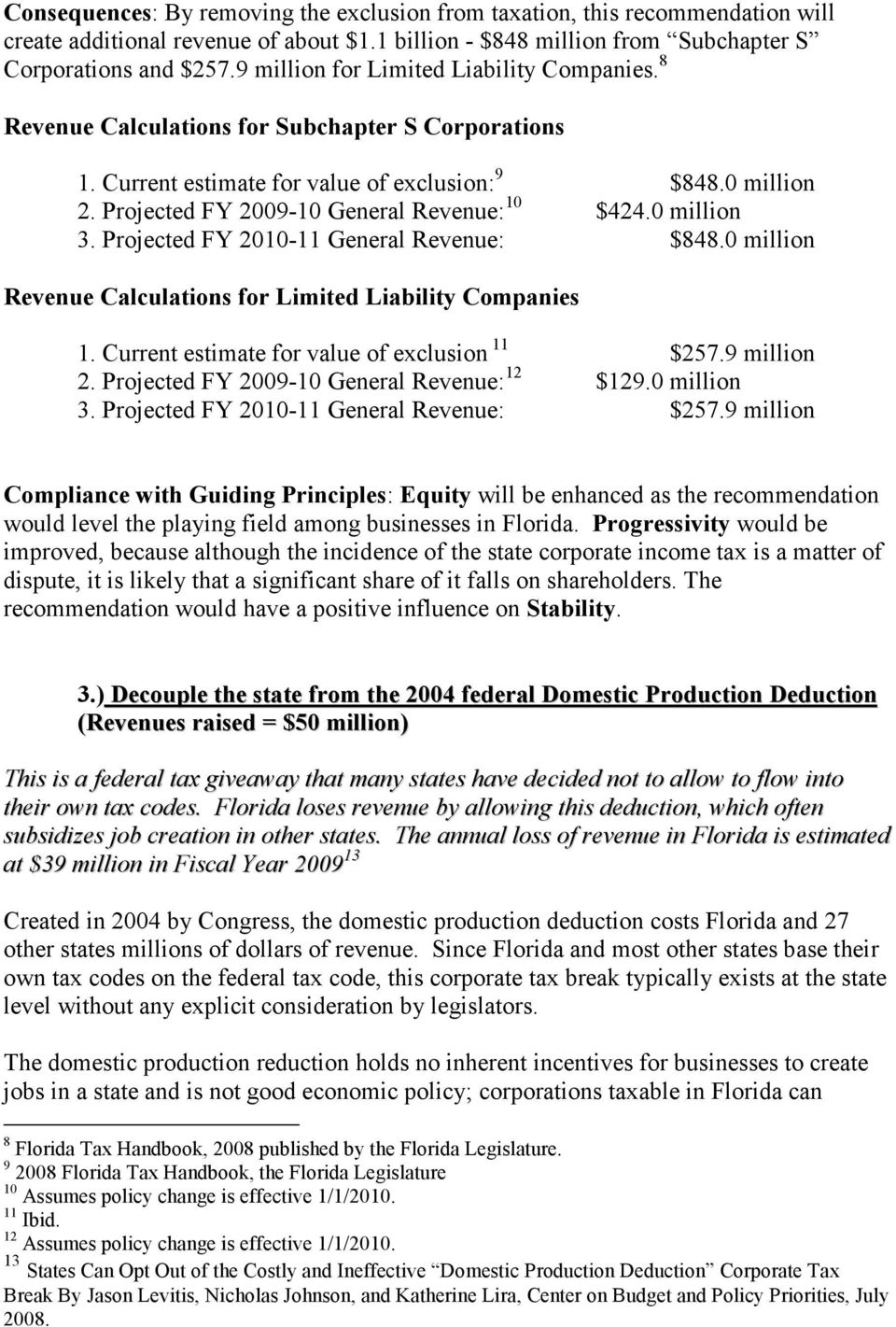 Projected FY 2009-10 General Revenue: 10 $424.0 million 3. Projected FY 2010-11 General Revenue: $848.0 million Revenue Calculations for Limited Liability Companies 1.