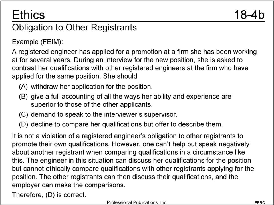 She should (A) withdraw her application for the position. (B) give a full accounting of all the ways her ability and experience are superior to those of the other applicants.