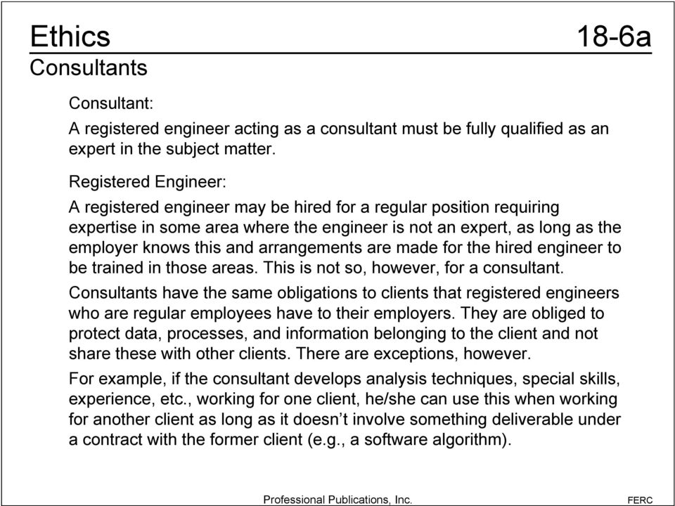 arrangements are made for the hired engineer to be trained in those areas. This is not so, however, for a consultant.