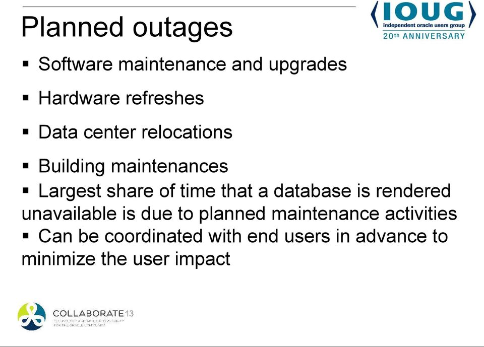 a database is rendered unavailable is due to planned maintenance