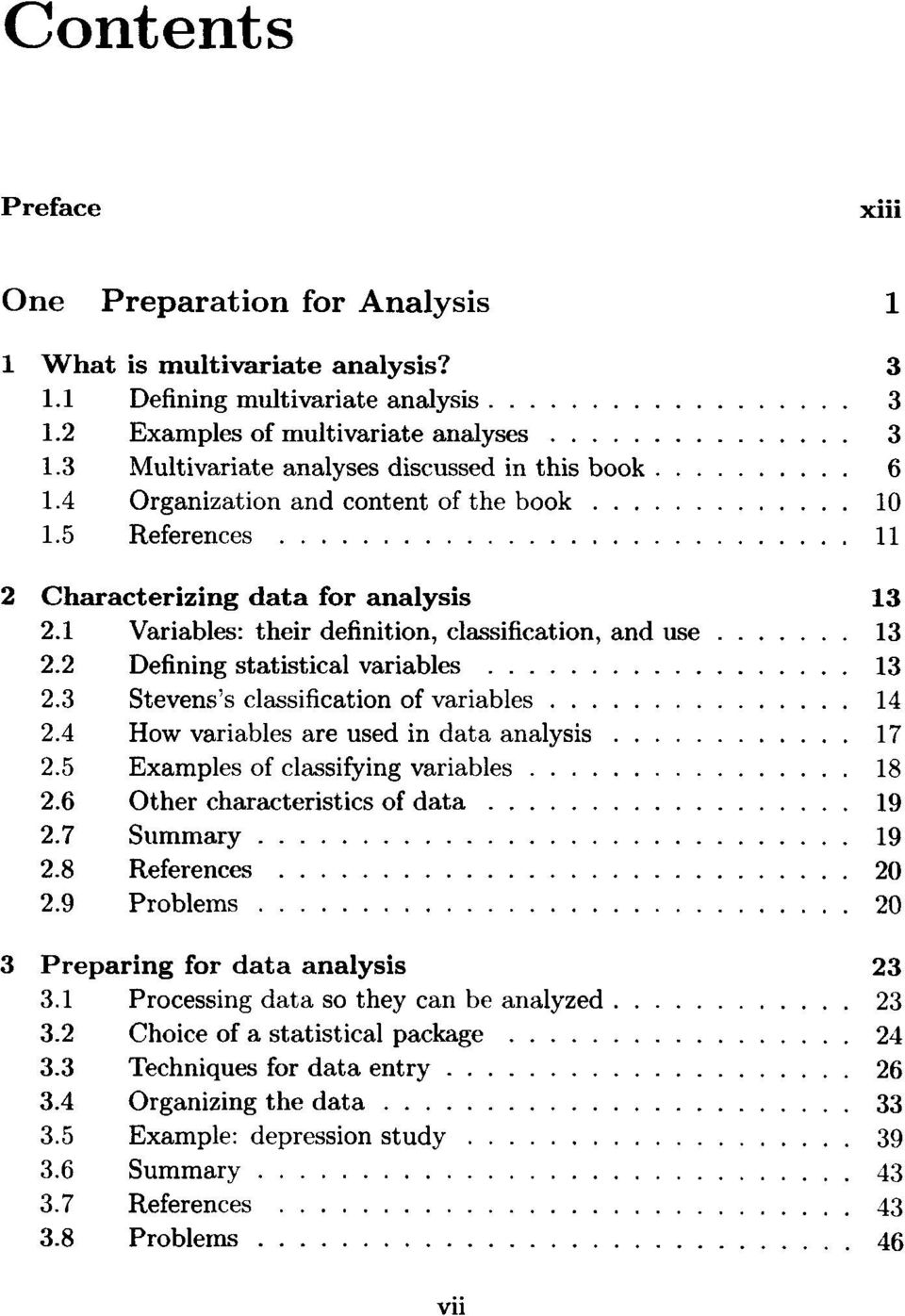 1 Variables: their definition, classification, and use 13 2.2 Defining statistical variables 13 2.3 Stevens's classification of variables 14 2.4 How variables are used in data analysis 17 2.