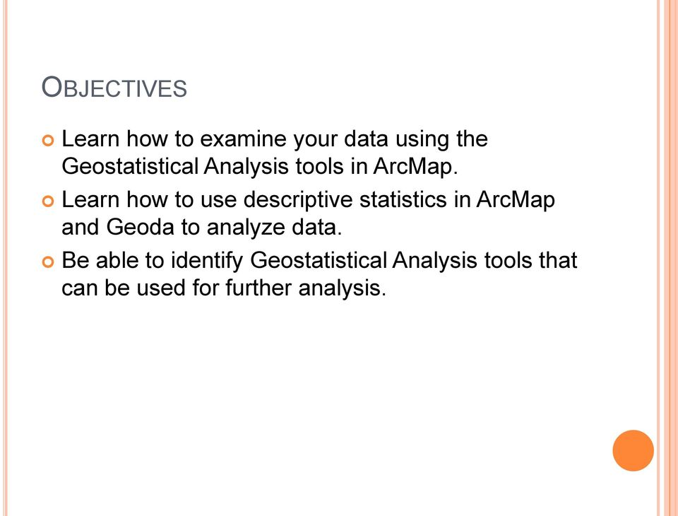 Learn how to use descriptive statistics in ArcMap and Geoda to