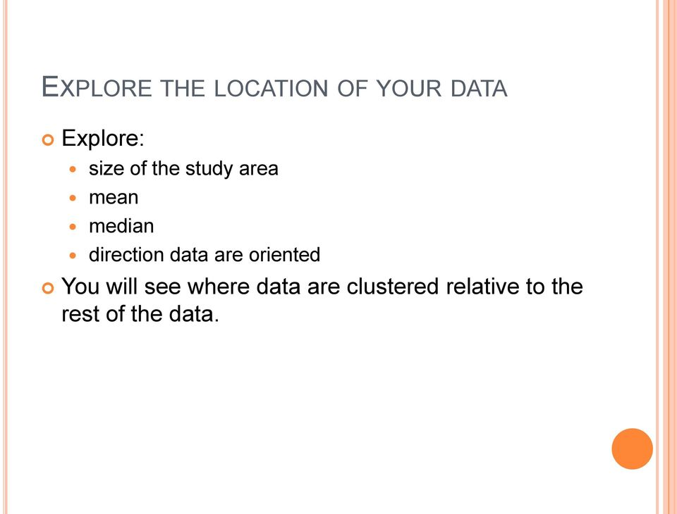 data are oriented You will see where data