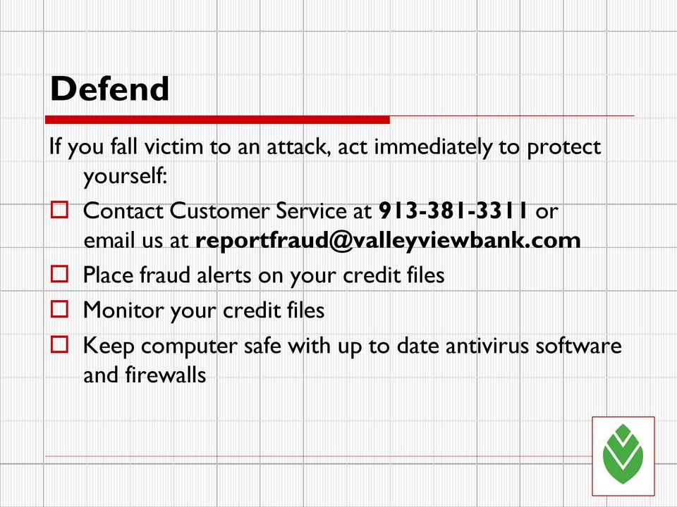 reportfraud@valleyviewbank.