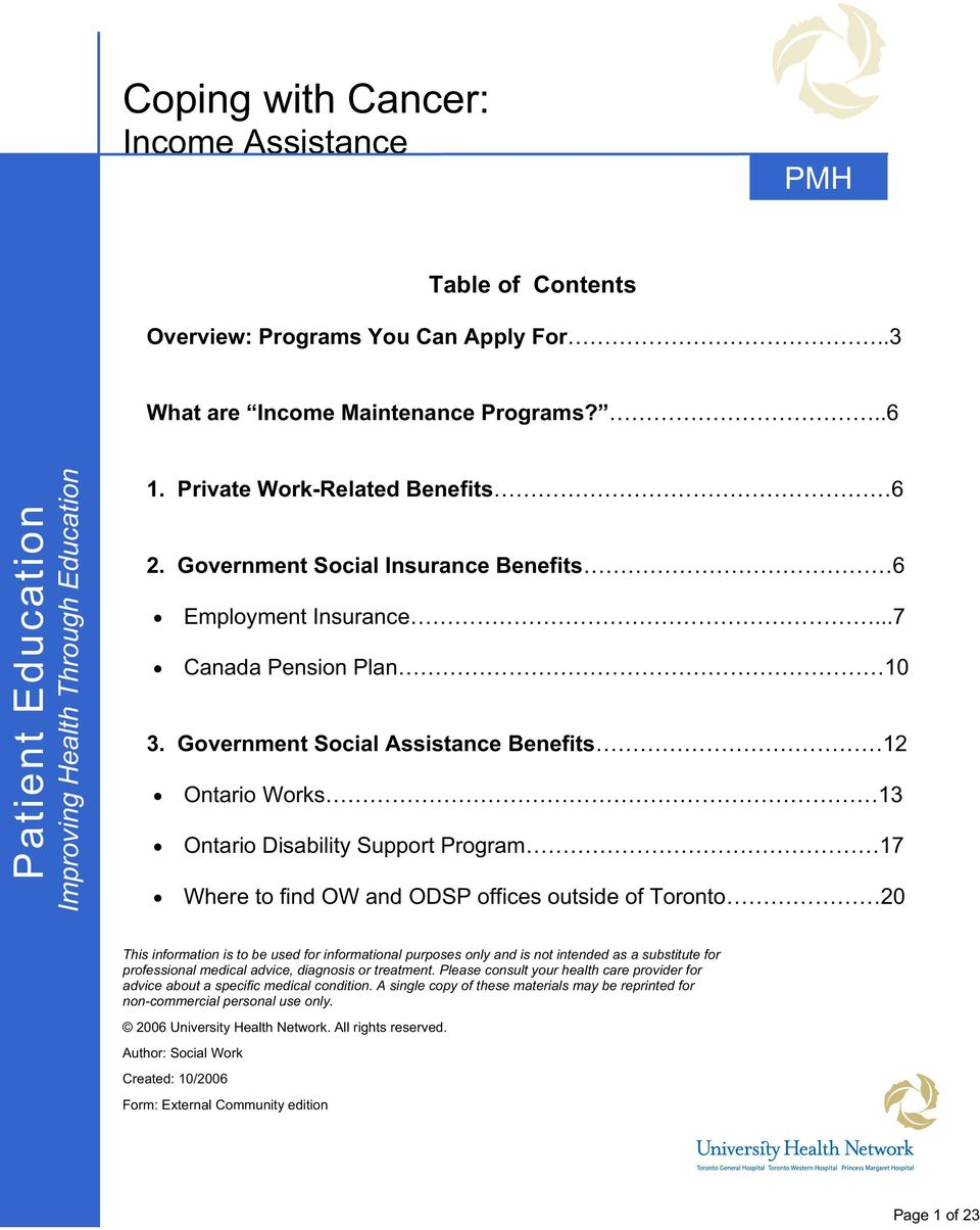Government Social Assistance Benefits 12 Ontario Works 13 Ontario Disability Support Program 17 Where to find OW and ODSP offices outside of Toronto 20 This information is to be used for