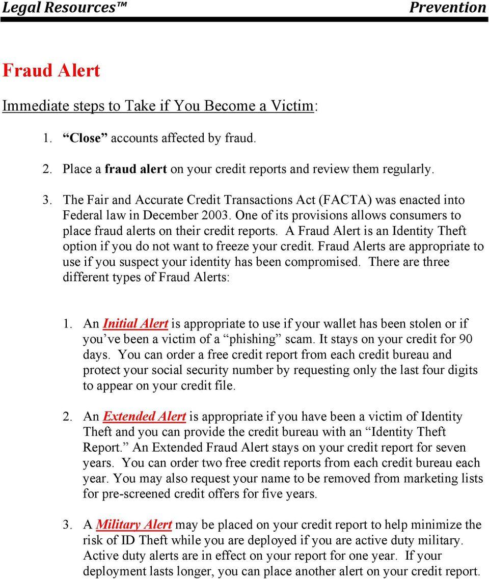 A Fraud Alert is an Identity Theft option if you do not want to freeze your credit. Fraud Alerts are appropriate to use if you suspect your identity has been compromised.