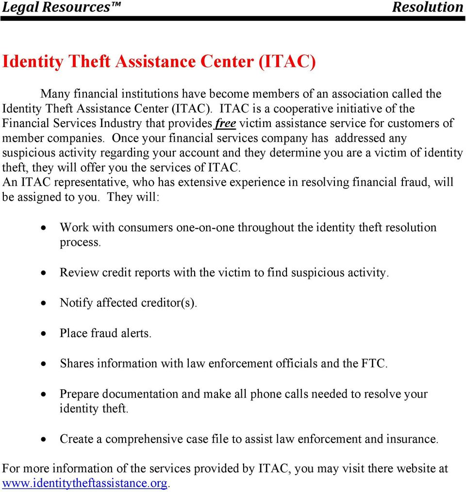 Once your financial services company has addressed any suspicious activity regarding your account and they determine you are a victim of identity theft, they will offer you the services of ITAC.