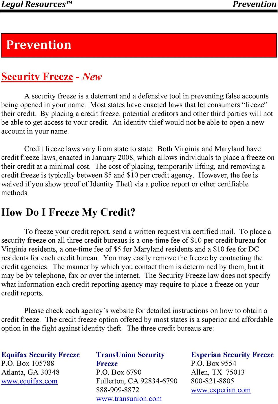 An identity thief would not be able to open a new account in your name. Credit freeze laws vary from state to state.