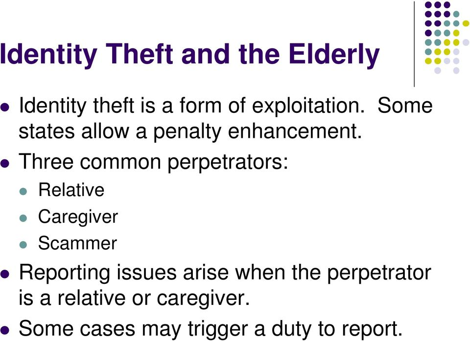 Three common perpetrators: Relative Caregiver Scammer Reporting