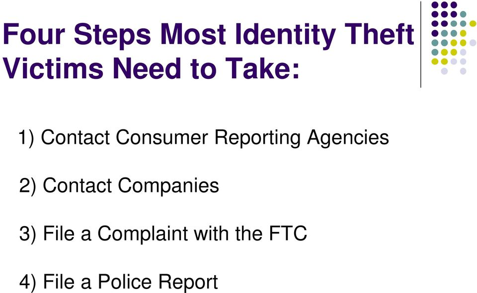 Reporting Agencies 2) Contact Companies 3)