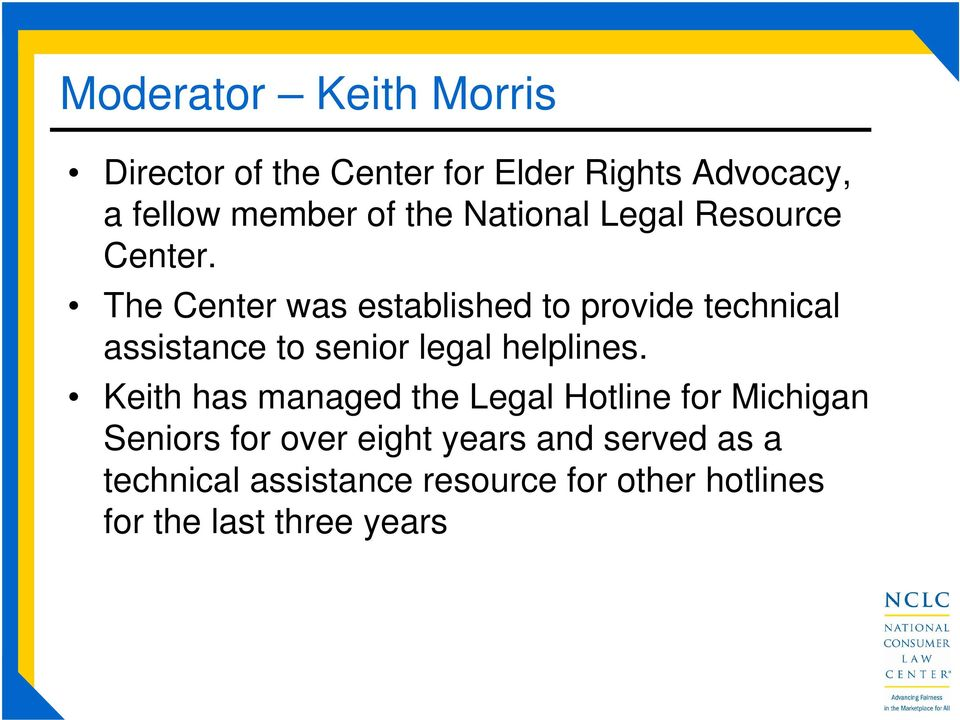 The Center was established to provide technical assistance to senior legal helplines.