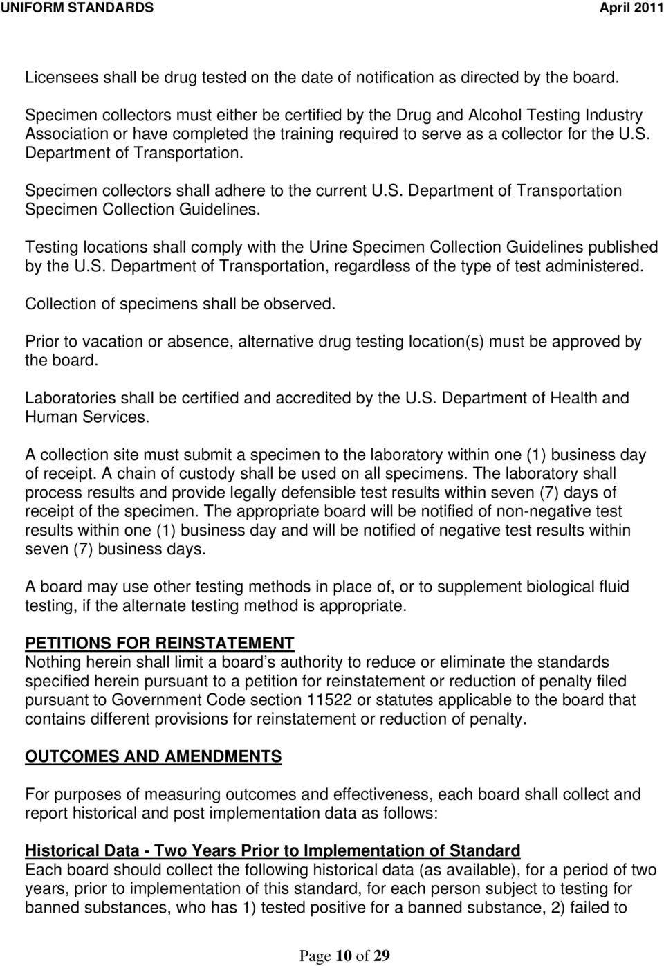 Specimen collectors shall adhere to the current U.S. Department of Transportation Specimen Collection Guidelines.