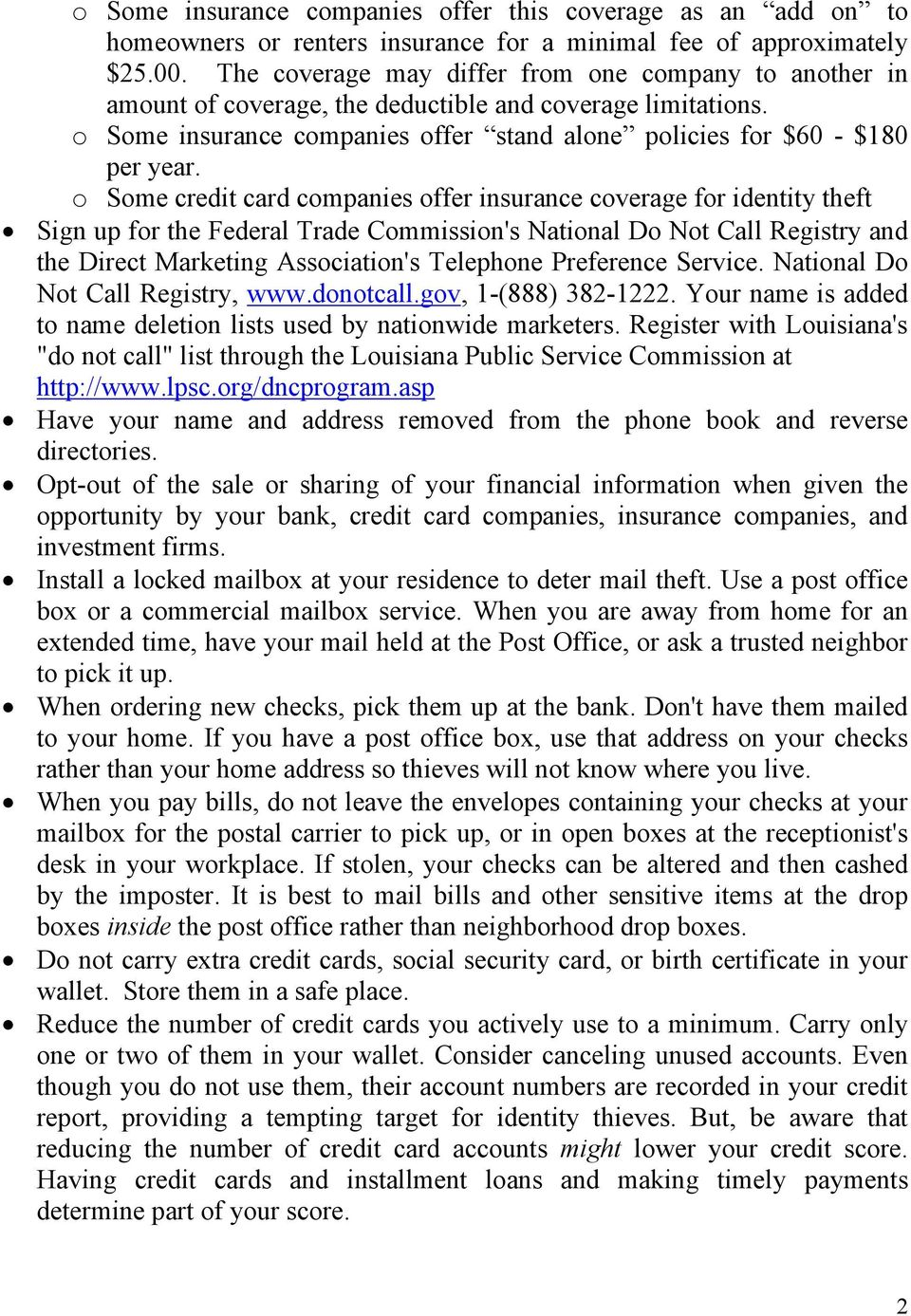 o Some credit card companies offer insurance coverage for identity theft Sign up for the Federal Trade Commission's National Do Not Call Registry and the Direct Marketing Association's Telephone