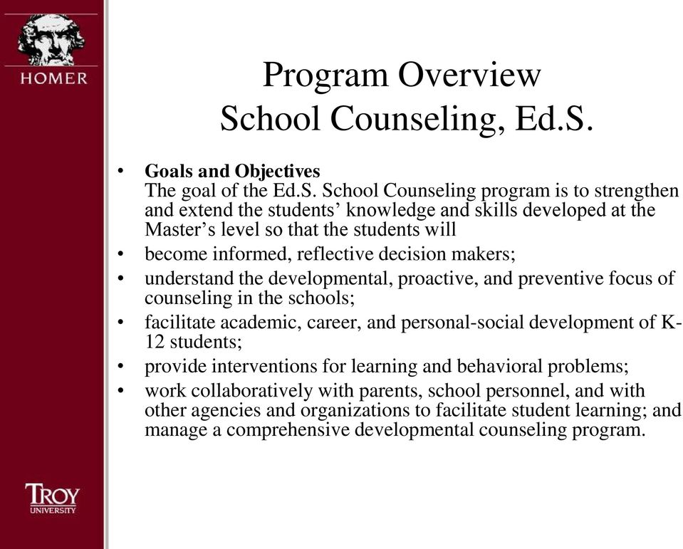 Goals and Objectives The goal of the Ed.S.