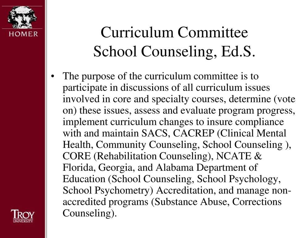 The purpose of the curriculum committee is to participate in discussions of all curriculum issues involved in core and specialty courses, determine (vote on)