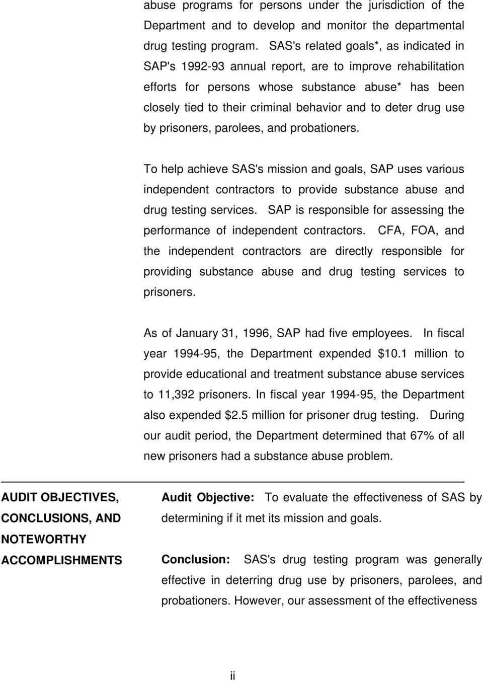 deter drug use by prisoners, parolees, and probationers. To help achieve SAS's mission and goals, SAP uses various independent contractors to provide substance abuse and drug testing services.