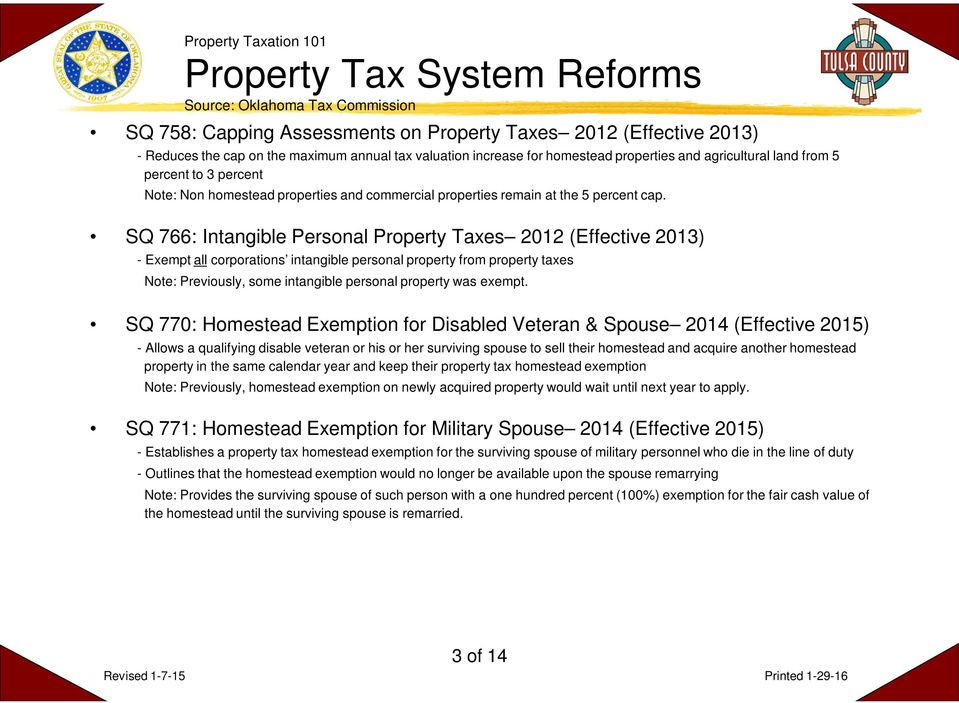 SQ 766: Intangible Personal Property Taxes 2012 (Effective 2013) - Exempt all corporations intangible personal property from property taxes Note: Previously, some intangible personal property was