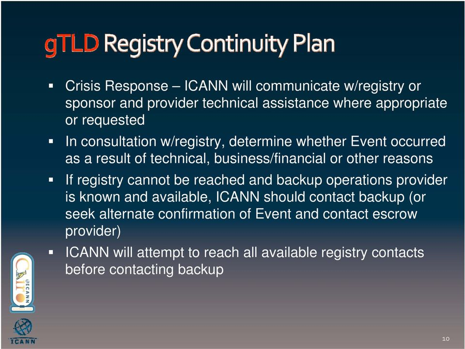 registry cannot be reached and backup operations provider is known and available, ICANN should contact backup (or seek alternate